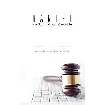 Daniel  A South African Chronicle by van der Merwe & Daniel