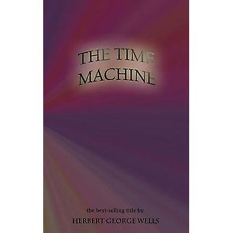 The Time Machine by Wells & Herbert George