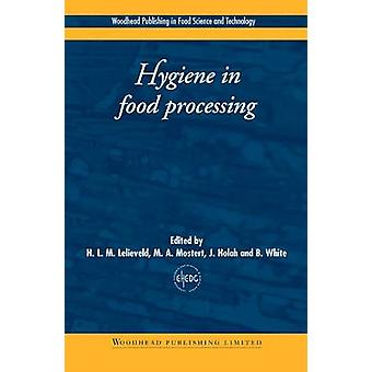 Hygiene in Food Processing Principles and Practice by Lelieveld & H. L. M.