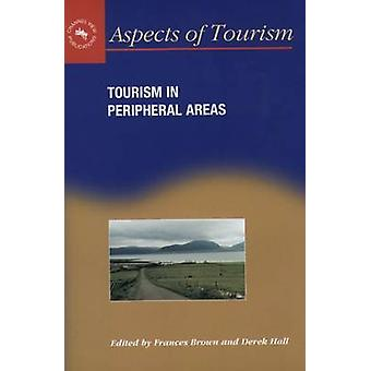 Tourism in Peripheral Areas - Case Studies by Frances Brown - 97818731