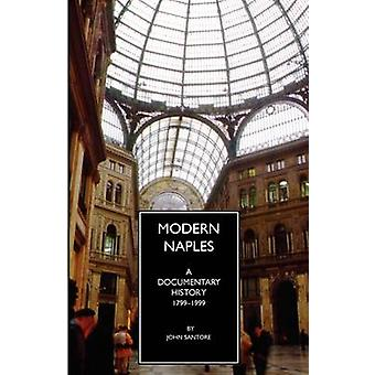 Modern Naples A Documentary History 17991999 by Santore & John