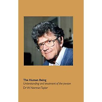 The Human Being Understanding and Treatment of the Person by Taylor & Norman