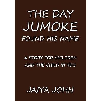 The Day Jumoke Found His Name by John & Jaiya