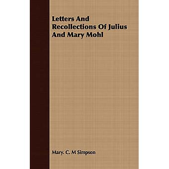 Letters And Recollections Of Julius And Mary Mohl by Simpson & Mary. C. M