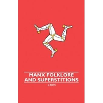 Manx Folklore And Superstitions by Rhys & J.