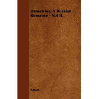 Demetrius A Russian Romance  Vol II. by Anon.