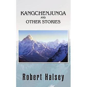 Kangchenjunga and Other Stories by Halsey & Robert