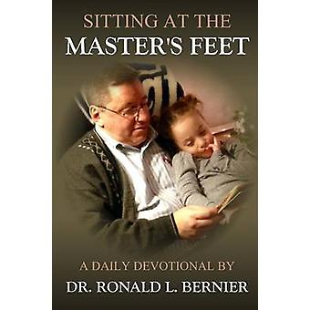 Sitting At The Masters Feet  A Daily Devotional by Bernier & Dr. Ronald