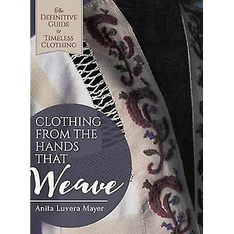 Clothing from the Hands That Weave by Mayer & Anita Luvera