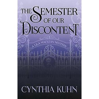 THE SEMESTER OF OUR DISCONTENT by Kuhn & Cynthia