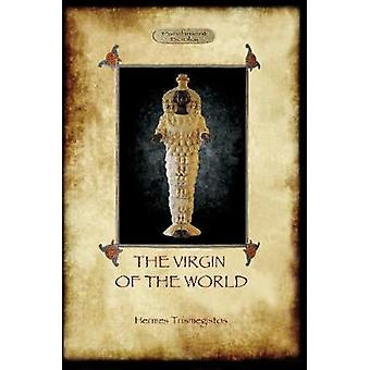 The Virgin of the World by Trismegistos & Hermes