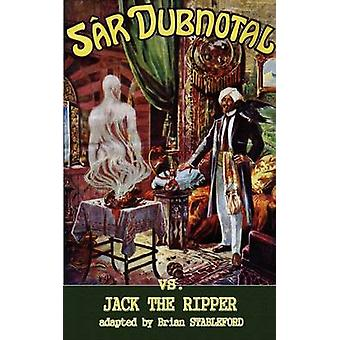 Sar Dubnotal Vs Jack the Ripper by Dubnotal & Sar