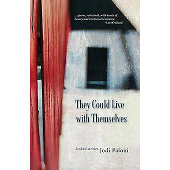 They Could Live with Themselves by Paloni & Jodi