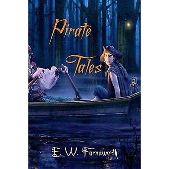 Pirate Tales by Farnsworth & E. W.