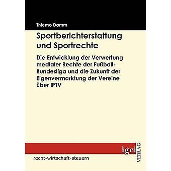 Sportberichterstattung und Sportrechte by Damm & Thiemo