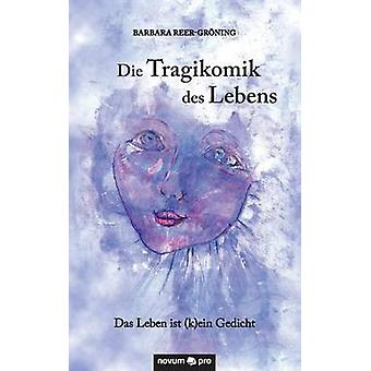 Die Tragikomik des Lebens by ReerGrning & Barbara