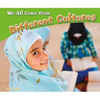 Nous avons tous proviennent de différentes Cultures par Melissa Higgins