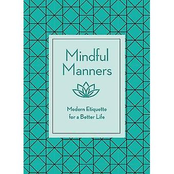 Mindful Manners - Modern Etiquette for a Better Life by Nancy R. Mitch