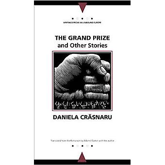 The Grand Prize and Other Stories by Daniela Crasnaru - Daniela Crasn
