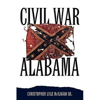 Civil War Alabama von Christopher L. McIlwain - G. Ward Hubbs - 978081