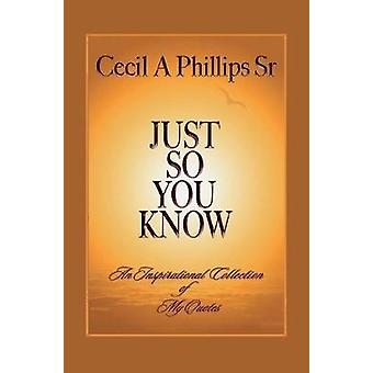 Just So You Know by Cecil A Phillips - Sr - 9781543968101 Book