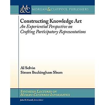 Constructing Knowledge Art - An Experiential Perspective on Crafting P