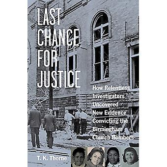 Last Chance for Justice - How Relentless Investigators Uncovered New E