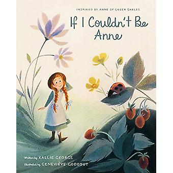 If I Couldn't Be Anne by Kallie George - 9781770499287 Book