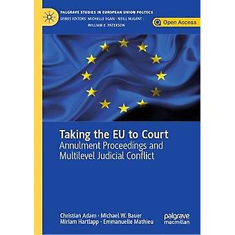 Taking the EU to Court - Annulment Proceedings and Multilevel Judicial