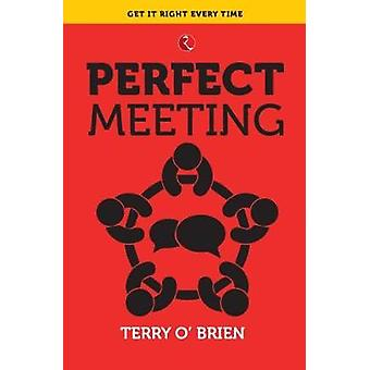 PERFECT MEETING by Terry O'Brien - 9788129145413 Book
