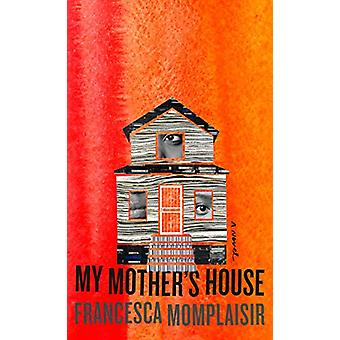 My Mother's House - A novel by Francesca Momplaisir - 9780525657156 Bo