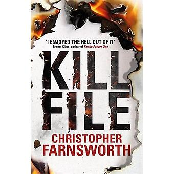Killfile  An electrifying thriller with a mindbending twist by Christopher Farnsworth