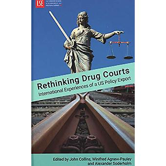 Rethinking Drug Courts - International Experiences of  a US Policy Exp