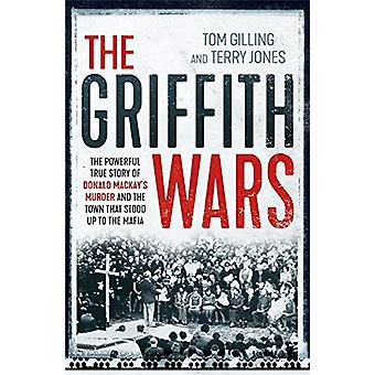 Griffith Wars - Den kraftfulla sanna historien om Donald Mackay&Apos;