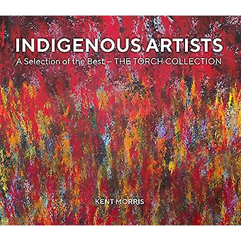 Indigenous Artists by Kent (Editor) Morris - 9781925642742 Book