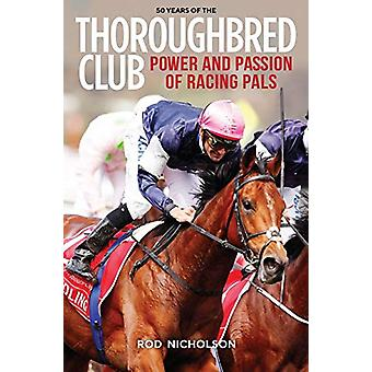 50 Years of The Thoroughbred Club - Power and Passion of Racing Pals b