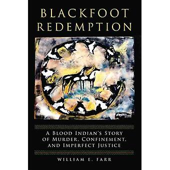 Blackfoot Redemption by Farr & William E.