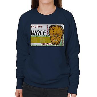 The Wolf Man Caution Extreme Danger Women's Sweatshirt