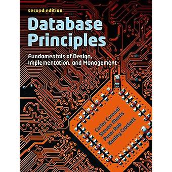 Database Principles by Rob & Peter Middle Tennessee State UniversityCoronel & Carlos Middle Tennessee State UniversityCrockett & Keeley Manchester Metropolitan UniversityMorris & Stephen Middle Tennessee State Univers