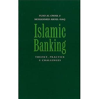 Islamic Banking: Theory, Practice and Challenges