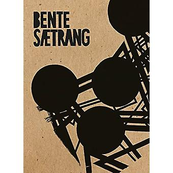 Bente Saetrang by Edited by Nina M Schjonsby