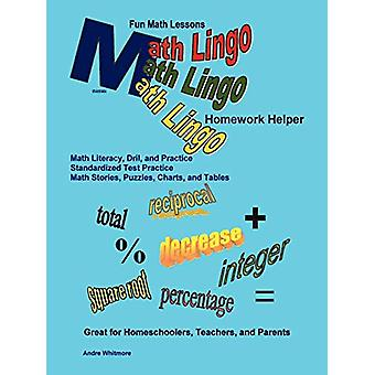 Math Lingo Homework Helper by Andre Whitmore - 9780615164434 Book