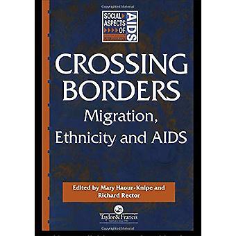 Rajanylitys - maahanmuutto - etnisyys ja AIDS Mary Haour-Knipe