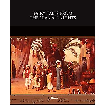 Fairy Tales from the Arabian Nights by E Dixon - 9781438529370 Book