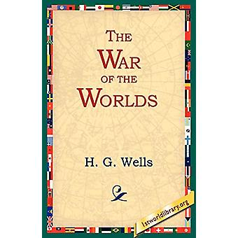 The War of the Worlds by H G Wells - 9781595400307 Book