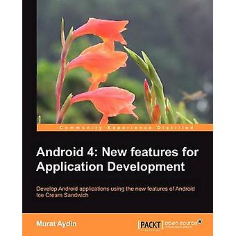 Android 4 - New Features for Application Development by Murat Aydin -