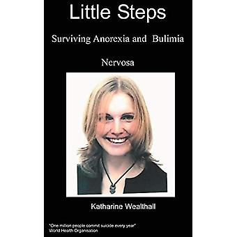 Little Steps - Surviving Anorexia and Bulimia Nervosa by Katharine Wea