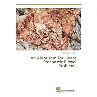 An Algorithm for Linear Stochastic Bilevel Problems by Henkel Charlot