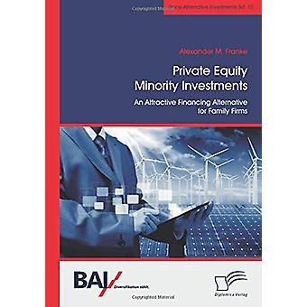 Private Equity Minority Investments - An Attractive Financing Alternat