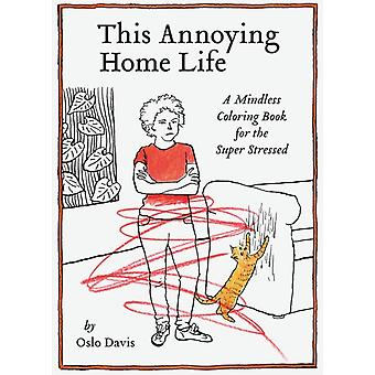 This Annoying Home Life by Oslo Davis